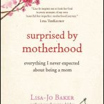 surprised by motherhood {part 2} + giveaway!