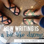 {one of many ways} writing is a bit like dating