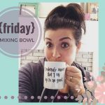 {friday mixing bowl} neighbor's table, harry potter, valentine's cookies and more!