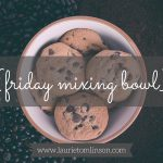 {friday mixing bowl} the holy grail for bloggers, happiness for mama hearts, red bubbles, yellow puppies, and more