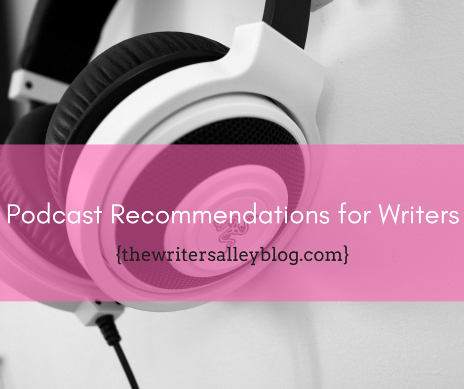 Podcast Recommendations for Writers